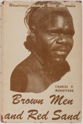 Books:World History, [Australia]. Charles P. Mountford. Brown Men and Red Sand. Praeger, 1952. First edition, first printing. Publish...