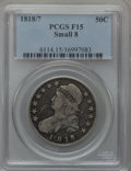 Bust Half Dollars: , 1818/7 50C Small 8 Fine 15 PCGS. PCGS Population (3/157). NGCCensus: (3/246). Numismedia Wsl. Price for problem free NGC/...
