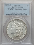 Morgan Dollars, 1899-S $1 AU53 PCGS. Doubled Date. Vam 7 Top 100. PCGS Population(3/83). ...
