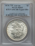 Morgan Dollars, 1878 7TF $1 Type-One Obv, Reverse of 1878 MS63 PCGS. Vam 100Top100. PCGS Population (45/36). ...
