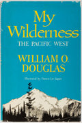 Books:Natural History Books & Prints, William O. Douglas. SIGNED. My Wilderness: The Pacific West. Doubleday, 1960. First edition, first printing. Signe...