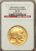Modern Bullion Coins, 2006 $50 Buffalo One-Ounce Gold First Strikes MS70 NGC. .9999 Fine.NGC Census: (43526). PCGS Population (3305)....