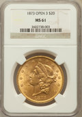 Liberty Double Eagles: , 1873 $20 Open 3 MS61 NGC. NGC Census: (1987/807). PCGS Population(1153/1038). Numismedia Wsl. Price for problem free NGC/...