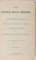 Books:Americana & American History, Francis Wharton, editor. The Revolutionary Diplomatic Correspondence of the United States, Volume V. Government ...