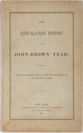 Books:Americana & American History, [Slavery]. The Anti-Slavery History of the John-Brown Year.337 pages. American Anti-Slavery Society, 1861. First ed...