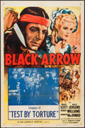 """Movie Posters:Serial, Black Arrow (Columbia, R-1955). One Sheet (27"""" X 41""""). Chapter 12 -- """"Test by Torture."""" Serial.. ..."""
