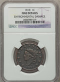 Large Cents: , 1818 1C -- Environmental Damage -- NGC Details. Fine. NGC Census:(6/481). PCGS Population (1/527). Mintage: 3,167,000. Num...