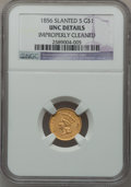 Gold Dollars: , 1856 G$1 Slanted 5 -- Improperly Cleaned -- NGC Details. Unc. NGCCensus: (50/1161). PCGS Population (41/527). Mintage: 1,7...