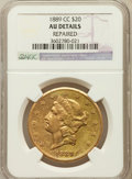Liberty Double Eagles, 1889-CC $20 -- Repaired -- NGC Details. AU. Variety 1-A....
