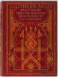 Books:Art & Architecture, Trevor Haddon, artist and A. F. Calvert, text. Southern Spain Painted by Trevor Haddon. A. & C. Black, 1908. Fir...