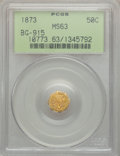 California Fractional Gold: , 1873 50C Liberty Octagonal 50 Cents, BG-915, Low R.4, MS63 PCGS.PCGS Population (34/62). NGC Census: (2/16). ...
