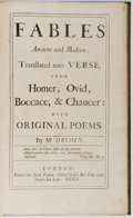 Books:Literature Pre-1900, John Dryden. Fables Ancient and Modern; Translated into Verse, From Homer, Ovid, Boccace, & Chaucer: With Original Poems...