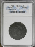 Large Cents: , 1811 1C --Corroded-- ANACS. Fine12 Details. NGC Census: (7/57). PCGS Population (2/62). Mintage: 218,025. Numismedia Wsl. Pr...
