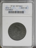 1813 1C --Cleaned-- ANACS. VF20 Details. NGC Census: (18/101). PCGS Population (13/100). Mintage: 418,000. Numismedia Ws...