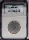 1813 1C --Corroded, Improperly Cleaned-- NCS. AU Details. NGC Census: (5/47). PCGS Population (12/26). Mintage: 418,000...
