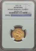 Three Dollar Gold Pieces: , 1878 $3 -- Cleaned, Mount Removed -- NGC Details. AU. NGC Census:(67/4902). PCGS Population (204/5190). Mintage: 82,304. N...