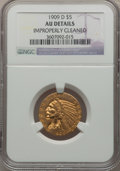 Indian Half Eagles: , 1909-D $5 -- Improperly Cleaned -- NGC Details. AU. NGC Census:(68/30912). PCGS Population (319/29444). Mintage: 3,423,560...