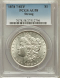 Morgan Dollars: , 1878 7/8TF $1 Strong AU58 PCGS. PCGS Population (82/5626). NGCCensus: (59/3837). Mintage: 544,000. Numismedia Wsl. Price f...