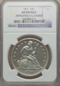 Seated Dollars: , 1871 $1 -- Improperly Cleaned -- NGC Details. AU. NGC Census:(35/335). PCGS Population (92/324). Mintage: 1,074,760. Numis...