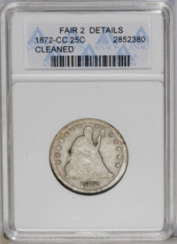 1872-CC 25C --Cleaned-- ANACS. Fair 2 Details. NGC Census: (0/35). PCGS Population (0/36). Mintage: 22,850. Numismedia W...