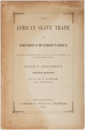 Books:Americana & American History, [Slavery]. Judah P. Benjamin. The African Slave Trade. TheSecret Purpose of the Insurgents to Revive It. Sherma...
