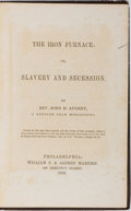 Books:Americana & American History, [Slavery]. John H. Aughey. The Iron Furnace: or, Slavery andSecession. Martien, 1863. First edition, first prin...
