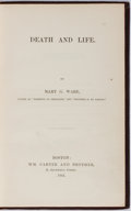Books:Americana & American History, [Slavery]. Mary G. Ware. Death and Life. Carter and Brother,1864. Publisher's cloth with light rubbing and with...