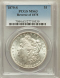 Morgan Dollars: , 1879-S $1 Reverse of 1878 MS63 PCGS. PCGS Population (753/583). NGCCensus: (428/287). Numismedia Wsl. Price for problem f...