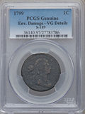 Large Cents, 1799 1C -- Environmental Damage -- PCGS Genuine. VG Details. S-189,B-3, R.2....