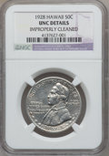 Commemorative Silver, 1928 50C Hawaiian -- Improperly Cleaned -- NGC Details. Unc....