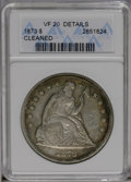 Seated Dollars: , 1873 $1 --Cleaned--ANACS. VF20 Details. NGC Census: (4/121). PCGS Population (1/155). Mintage: 293,000. Numismedia Wsl. Pric...