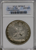 1877-CC T$1 --Chopmarked--ANACS. VF20 Details. NGC Census: (5/100). PCGS Population (3/103). Mintage: 534,000. Numismedi...