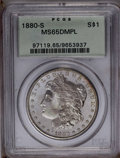 1880-S $1 MS65 Deep Mirror Prooflike PCGS. PCGS Population (582/205). NGC Census: (411/114). Numismedia Wsl. Price: $555...