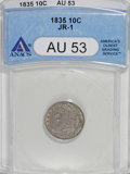 Bust Dimes: , 1835 10C AU53 ANACS. JR-1. NGC Census: (9/326). PCGS Population(13/214). Mintage: 1,410,000. Numismedia Wsl. Price for NGC...