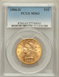 Liberty Eagles: , 1906-D $10 MS63 PCGS. PCGS Population (461/215). NGC Census:(603/177). Mintage: 981,000. Numismedia Wsl. Price for problem...