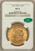 Liberty Double Eagles: , 1873 $20 Open 3 MS62 NGC. CAC. NGC Census: (737/70). PCGSPopulation (894/144). Numismedia Wsl. Price for problem free NGC...
