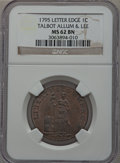 Colonials: , 1795 1C Talbot Allum & Lee Cent MS62 Brown NGC. NGC Census:(12/23). PCGS Population (28/92). ...