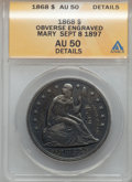 Seated Dollars, 1868 $1 -- Obverse Engraved, Mary Sept 8 1897 -- ANACS. AU50Details. NGC Census: (8/54). PCGS Population (26/64). Mintage:...