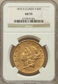 Liberty Double Eagles: , 1873-S $20 Closed 3 AU55 NGC. NGC Census: (296/976). PCGSPopulation (148/349). Mintage: 1,040,600. Numismedia Wsl. Pricef...
