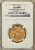 Indian Eagles: , 1911-D $10 -- Improperly Cleaned -- NGC Details. AU. NGC Census:(57/715). PCGS Population (67/470). Mintage: 30,100. Numis...