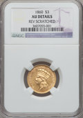 Three Dollar Gold Pieces, 1860 $3 -- Reverse Scratched -- NGC Details. AU....