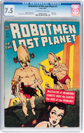 Golden Age (1938-1955):Science Fiction, Robotmen of the Lost Planet #1 (Avon, 1952) CGC VF- 7.5 Off-whiteto white pages....