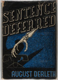 Books:Horror & Supernatural, August Derleth. Sentence Deferred. Charles Scribner's Sons,1939. First printing, first edition. Slight wear and te...