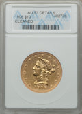 Liberty Eagles: , 1906 $10 -- Cleaned -- ANACS. AU53 Details. NGC Census: (2/1432).PCGS Population (10/875). Mintage: 165,497. Numismedia Ws...