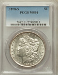 Morgan Dollars: , 1878-S $1 MS61 PCGS. PCGS Population (742/34658). NGC Census:(789/34678). Mintage: 9,774,000. Numismedia Wsl. Price for pr...