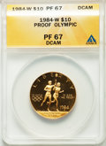 1984-W G$10 Olympic Gold Ten Dollar PR67 Deep Cameo ANACS. NGC Census: (30/5533). PCGS Population (104/7842). Mintage: 3...