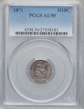 Seated Half Dimes: , 1871 H10C AU50 PCGS. PCGS Population (11/388). NGC Census: (4/421).Mintage: 1,873,960. Numismedia Wsl. Price for problem f...