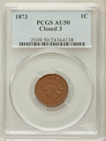 Indian Cents: , 1873 1C Closed 3 AU50 PCGS. PCGS Population (17/89). NGC Census:(20/281). Numismedia Wsl. Price for problem free NGC/PCGS...