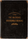 Books:Americana & American History, Mrs. E. R. Shankland and Sue W. Hetherington. The Matron'sHousehold Manual. Palmer, Winall & Company, 1876. Pub...