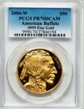 Modern Bullion Coins, 2006-W $50 One-Ounce Gold American Buffalo PR70 Deep Cameo PCGS..9999 Fine Gold. PCGS Population (4206). NGC Census: (154...